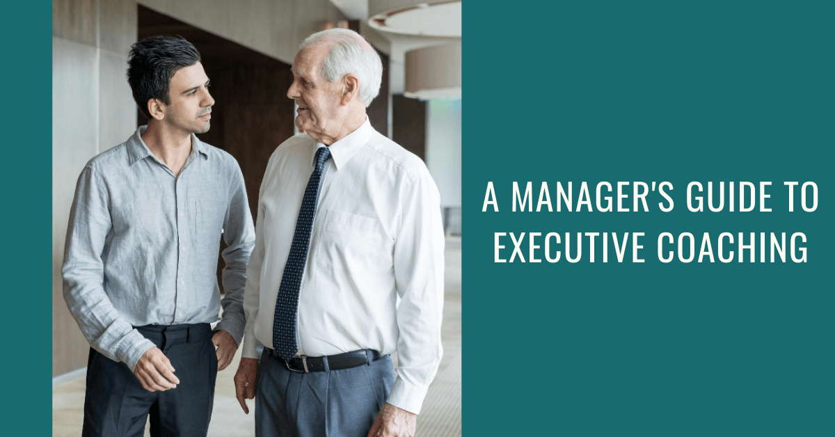 A Manager's Guide to Executive Coaching