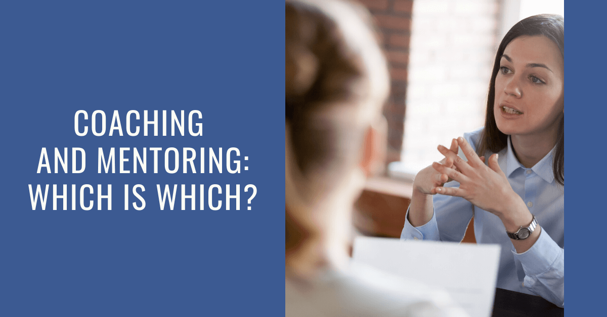 Coaching and Mentoring: Which is Which?